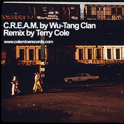 "Wu-Tang Clan ""C.R.E.A.M. (Terry Cole Remix)"""