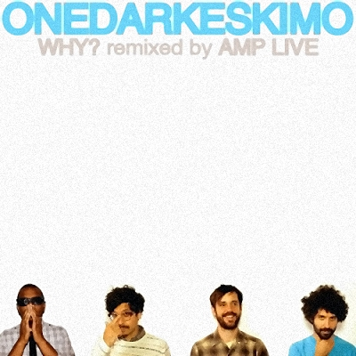 Why? and Amp Live 'One Dark Eskimo Remixes'