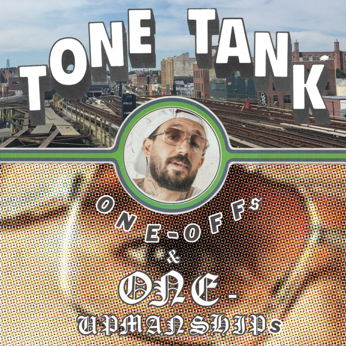 TONE TANK - ONE-OFFs & ONE-UPMANSHIPs